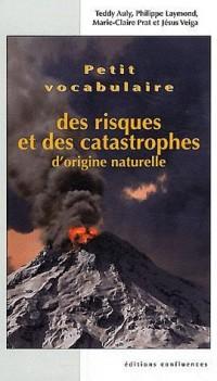 Petit Vocabulaire des Risques et Catastophes Naturels