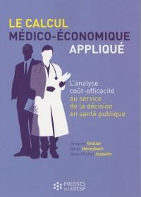 Le calcul médico-économique appliqué : L'analyse coût-efficacité au service de la décision en santé publique