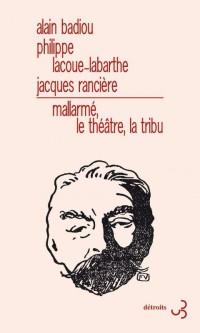 Mallarmé, le Theatre, la Tribu