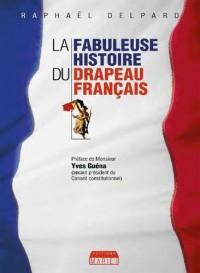 La fabuleuse histoire du drapeau français