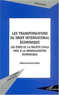 Les transformations du droit international économique : Les Etats et la Société civile face à la mondialisation économique