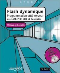 Flash dynamique (+ CD-Rom) : Programmation côté serveur avec ASP, PHP, XML et Generator