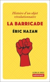 La Barricade : Histoire d'un objet révolutionnaire [Poche]