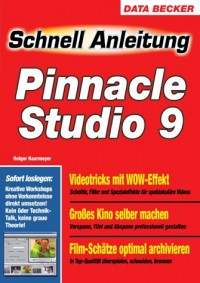 Pinnacle Studio 9. Schnellanleitung.