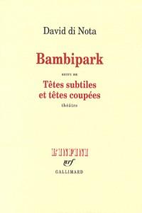 Bambipark/Têtes subtiles et têtes coupées: Une enquête