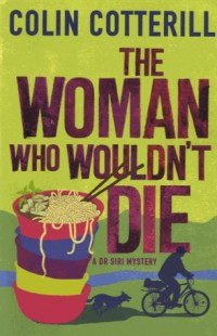 The Woman Who Wouldn't Die: A Dr Siri Murder Mystery