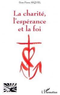 Charité l'Espérance et la  Foi