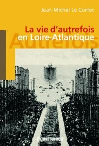 La Vie d'Autrefois en Loire-Atlantique