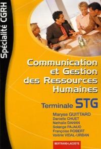 Communication et Gestion des Ressources Humaines Tle STG : Spécialité CGRH