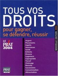 Tous vos droits, édition 2004 : Pour gagner, se défendre, réussir