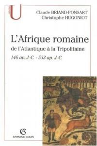 L'Afrique romaine : De l'Atlantique à la Tripolitaine 146 av. J.-C. -  533 ap. J.-C.