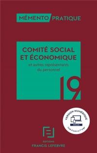 Mémento pratique ; social économique ; et autres représentants du personnel (édition 2019)