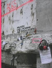 Musée de l'homme au Trocadéro: Palimpseste. Histoire d'une renaissance - Story of revival.