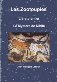 Les Zootoupies - Livre premier: Le Mystère de Nihîla