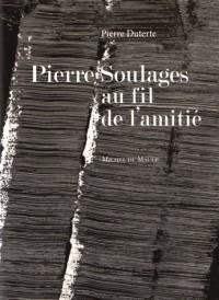 Pierre Soulages, au fil de l'amitié