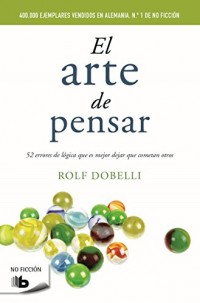 El arte de pensar  /  The Art of Thinking Clearly