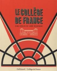 Le Collège de France: Cinq siècles de libre recherche