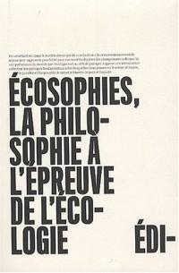 Ecosophies La philosophie à l'épreuve de l'écologie
