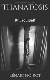 Thanatosis: Kill Yourself