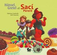 Hänsel, Gretel et Saci Pererê