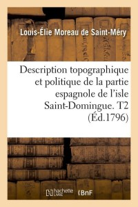 Description Isle Saint Domingue  T2  ed 1796