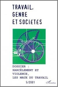 Travail genre et societes n.5/2001 : harcelement et violence les maux du travail