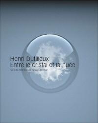 Henri Dutilleux, entre le cristal et la nuée