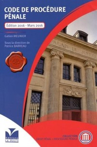 CODE DE PROCEDURE PENALE VERSION RELIEE MARS 2016