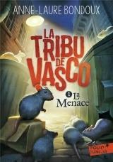 La Tribu de Vasco (Tome 1-La Menace) [Poche]