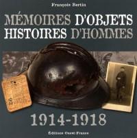 MEMOIRES D'OBJETS HISTOIRE D'HOMMES 1914-1918