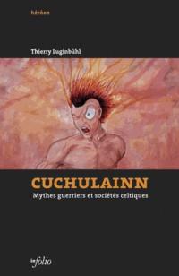 Cuchulainn : Mythes guerriers et sociétés celtiques