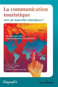 La communication touristique: Vers de nouvelles interfaces ?