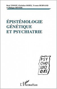 Epistemologie genetique et psychiatrie