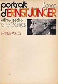 Portrait d'Ernst Jünger : Lettres, textes et rencontres