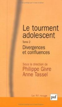 Le tourment adolescent. Tome 2