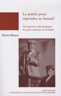 La poésie pour répondre au hasard : Une approche anthropologique des joutes poétiques de Sardaigne