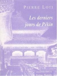 Les derniers jours de Pekin : Journal extrait du 19 octobre au 3 novembre 1900