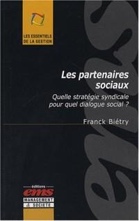 Les partenaires sociaux : Quelle stratégie syndicale pour quel dialogue social ?