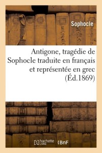 Antigone  Tragedie de Sophocle Edtion 1869