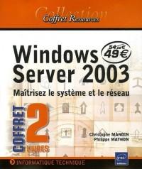 Windows Server 2003 Pack 2 volumes : Maîtrisez le système et le réseau