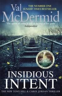 Insidious Intent : Tony Hill and Carol Jordan, Book 10