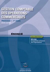 Gestion Comptable des Opérations Commerciales - Enonce - Processus 1 du Bts Cgo 1re Annee
