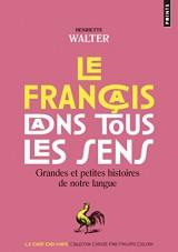 Le francais dans tous les sens : Grandes et petites histoires de notre langue [Poche]
