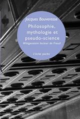 Philosophie, mythologie et pseudo-science : Wittgenstein lecteur de Freud [Poche]