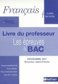 Français, Les épreuves du bac : Méthodes et techniques, Professeur