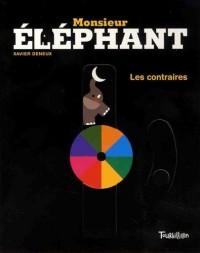 Monsieur Éléphant - Les contraires