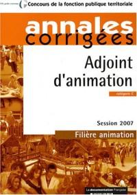 Adjoint d'animation 2007. Catégorie C - Session 2007 - Filière animation