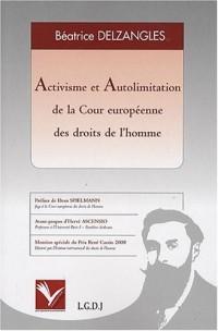 Activisme et Autolimitation de la Cour européenne des droits de l'homme