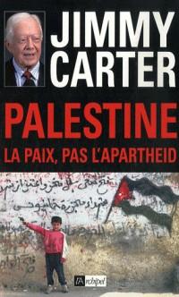 Palestine : la paix, pas l'apartheid