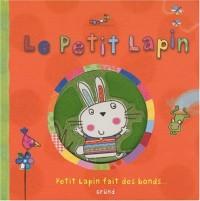 Le Petit Lapin : Petit Lapin fait des bonds